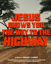 Filmplakat/Bild zu JESUS SHOWS YOU THE WAY TO THE HIGHWAY, Regie: Miguel Llansó